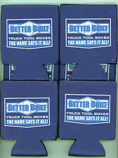 """"""" Better Built Truck Tool Boxes """" Koozies """" The Name Says It All """" You Get 6"""