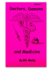 Doctors, Demons & Medicine - Booklet #7 by Win Worley
