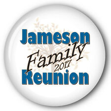 "100 FAMILY REUNION 3"" PIN BACK BUTTONS PERSONALIZED FOR YOUR EVENT"