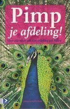 PIMP JE AFDELING ! (VOOR WIE MEER UIT ZIJN AFDELING WIL HALEN) - J. Busscher