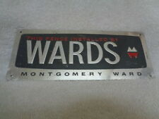 Vintage Montgomery Ward Wards Department Store Tin Fence Sign