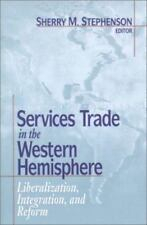 Services Trade in the Western Hemisphere: Liberalization, Integration, and Refo