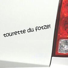 Auto Aufkleber Tourette du fotze fun Spruch Sticker