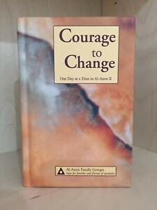 Courage to Change : One Day at a Time in Al-Anon II by Inc. Staff Al-Anon Family