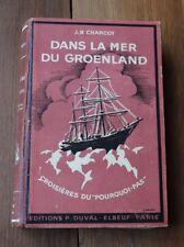 1936 Dans la Mer du Groenland Charcot exploration voyage