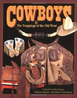 Cowboys and the Trappings of the Old West by William Manns, Elizabeth Clair...