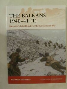 Osprey - The Balkans 1940-41: Mussolini's Fatal Blunder (Campaign 358)