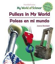 Pulleys in My World  Poleas en mi mundo (My World of Science) (Spanish Edition)