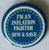 I'm An Inflation Fighter Sew & Save Political Badge Pin Rare Vintage (A11)