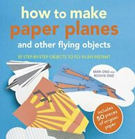 How to Make Paper Planes By Mari Ono