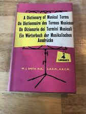 A Dictionary of Musical Terms in Four Languages by W J Smith 1961 1st Edition