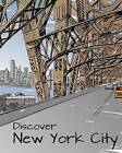 Discover New York City: Destination Relaxation (Color Your World Coloring Books)