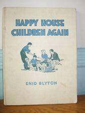 HAPPY HOUSE CHILDREN AGAIN 1947 ENID BLYTON ILLUSTRATED 1ST EDITION CHILDREN'S
