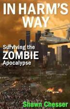 In Harm's Way: Surviving the Zombie Apocalypse Volume 3