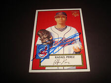 Rafael Perez Indians 2006 Topps '52 RC #10 Signed Authentic Autograph 920