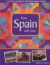 From Spain with Love: 11 Quilts Celebrate Med. 9781571209375 by Cardew, Roberta