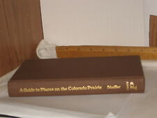 A Guide to Places on the Colorado Prairie by Ray Shaffer 1978 Hardcover