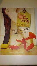 GIRLS ONLY - POUR FAIRE LA FETE ENTRE AMIES - Hannah READ BALDREY