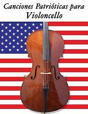 Canciones Patrióticas para Violoncello : 10 Canciones de Estados Unidos by...