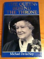 The Queen behind the Throne By MICHAEL DE-LA-NOY. 9780091785574