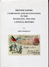 British Empire Campaigns and Occcupations In The Near East 1914-1024 Firebrace