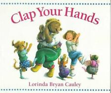 Clap Your Hands by Lorinda Bryan Cayley Hardcover VG Condition