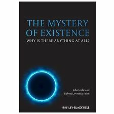 The Mystery of Existence : Why Is There Anything at All? (2013, Paperback)