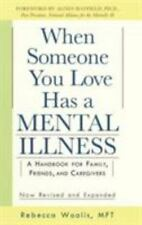 When Someone You Love Has a Mental Illness, Revised and Expanded ed. Paperback