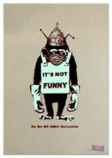 New NOT BANKSY Realisation IT'S NOT FUNNY Limited Edition Screen Print