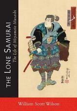 The Lone Samurai: The Life of Miyamoto Musashi (Paperback or Softback)