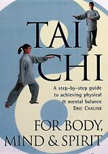 Tai Chi For Body, Mind & Spirit: A Step-by-Step Gu