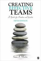 Creating Effective Teams: A Guide For Members And Leaders: By Susan A. Wheelan