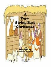 A Very String Bass Christmas by Kenneth Friedrich (2015, Paperback)