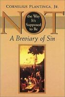 Not the Way It's Supposed to Be: A Breviary of Sin (Paperback or Softback)