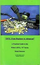 Whites DFX From Beginner to Advanced, Soft Cover Book by Clive James Clynick