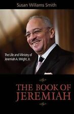 USED (VG) The Book of Jeremiah: The Life and Ministry of Jeremiah A. Wright, Jr.