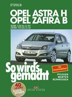 OPEL ASTRA H ZAFIRA B Reparaturanleitung So wirds gemacht Reparaturbuch Handbuch