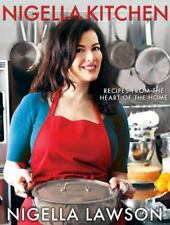Nigella Kitchen : Recipes from the Heart of the Home by Nigella Lawson
