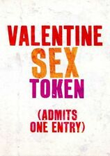 Valentine Sex Token - Admit One ~ Rude Valentine's Day Card ~ Brain Box Candy