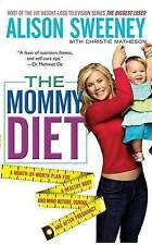 THE MOMMY DIET by Alison Sweeney and Christie Matheson : WH1-R4B : PB 447 : NEW