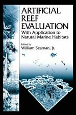 CRC Marine Science Ser.: Artificial Reef Evaluation : With Application to...