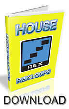 HOUSE REX LOOPS - REASON REFILL - CUBASE - PRO TOOLS - LOGIC - ABLETON