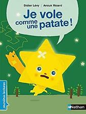 Je vole comme une patate ! (French Edition) by Didier Lvy