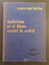 ANGLICISMOS EN EL IDIOMA ESPAÑOL DE MADRID / ERNESTO J. FONFRIAS / 1968