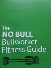 THE ULTIMATE BULLWORKER TRAINING GUIDE,  HOME or GYM use.
