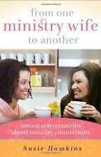 From One Ministry Wife to Another: Honest Conversa