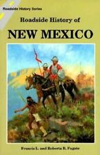 Roadside History of New Mexico (Roadside History Series) Francis L. Fugate, Rob