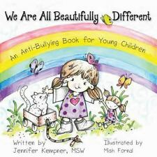 We Are All Beautifully Different: An Anti-Bullying Book for Young Children (Pape