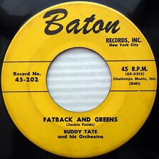 BUDDY TATE Fatback & greens / Blue buddy JAZZ R&B 45 on 1954 Baton recs 45 C2186