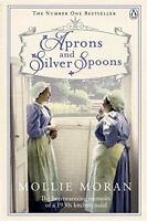 Aprons & Silver Spoons By Mollie Moran